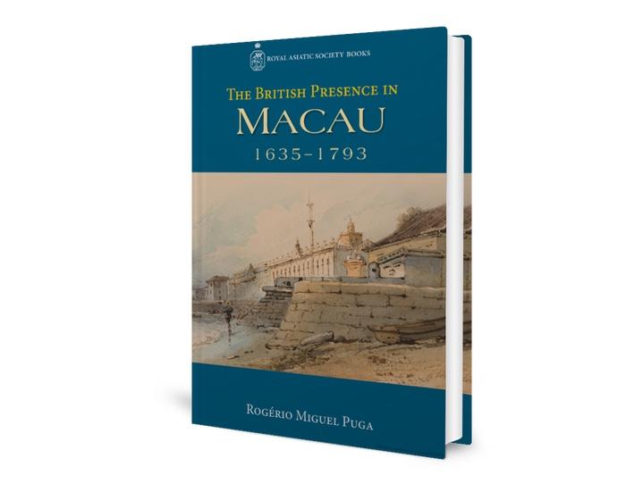 The British Presence in Macau, 1635-1793 |Британское присутствие в Макао, 1635-1793